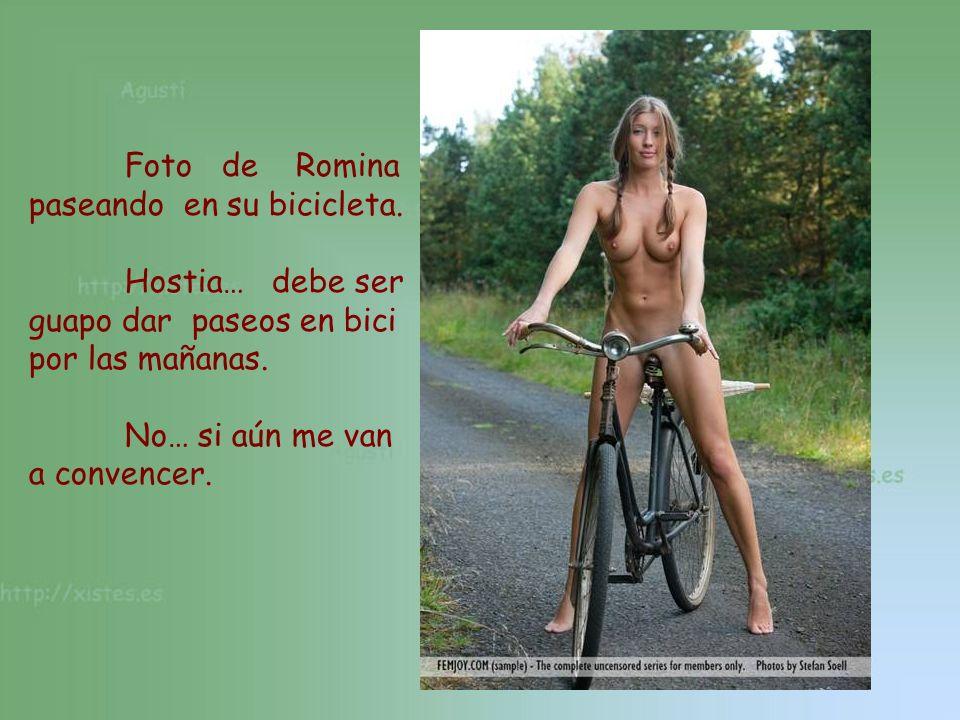 Foto de Romina paseando en su bicicleta. Hostia… debe ser guapo dar paseos en bici por las mañanas. No… si aún me van a convencer.