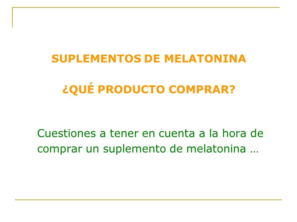 Guía para la compra de suplementos de melatonina S.G.N.2009