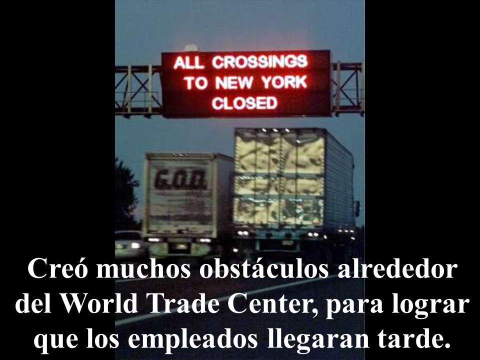 Creó muchos obstáculos alrededor del World Trade Center, para lograr que los empleados llegaran tarde.