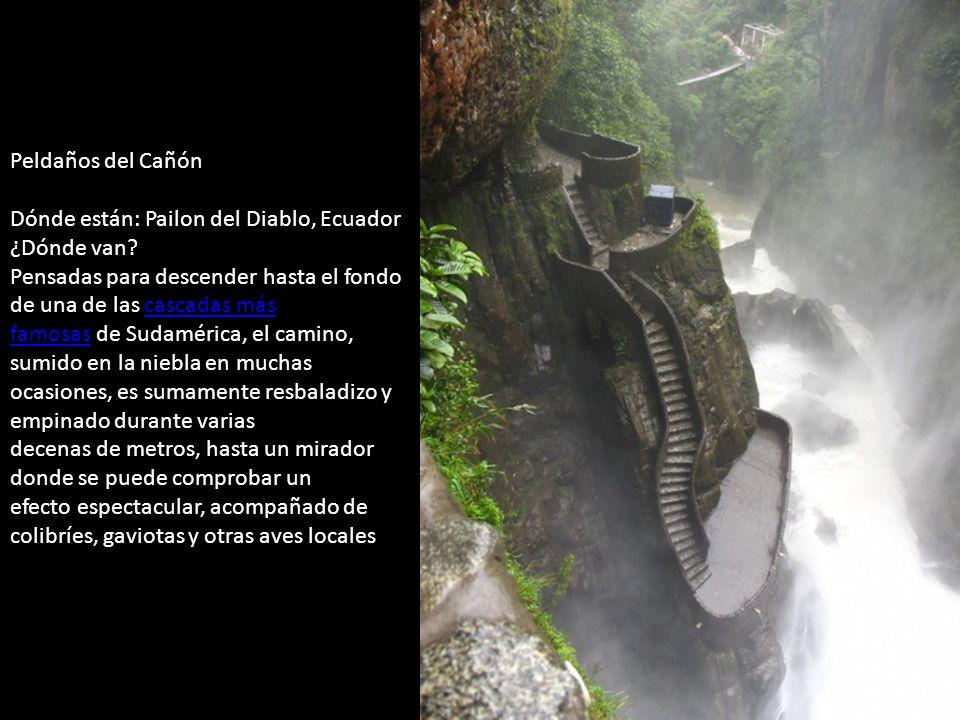 Peldaños del Cañón Dónde están: Pailon del Diablo, Ecuador ¿Dónde van.