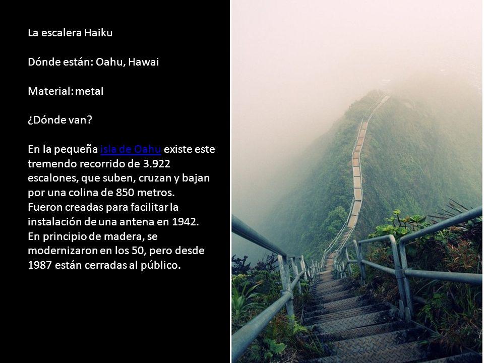 La escalera Haiku Dónde están: Oahu, Hawai Material: metal ¿Dónde van.