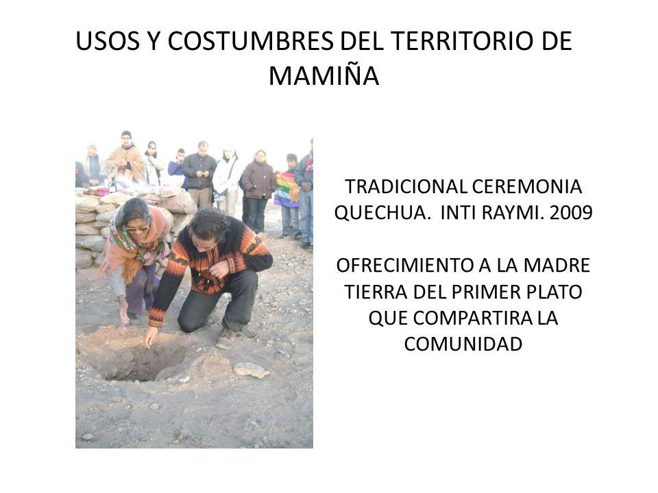 USOS Y COSTUMBRES DEL TERRITORIO DE MAMIÑA TRADICIONAL CEREMONIA QUECHUA. INTI RAYMI. 2009 OFRECIMIENTO A LA MADRE TIERRA DEL PRIMER PLATO QUE COMPART