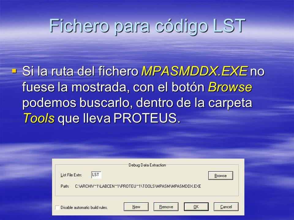 Fichero para código LST Si la ruta del fichero MPASMDDX.EXE no fuese la mostrada, con el botón Browse podemos buscarlo, dentro de la carpeta Tools que