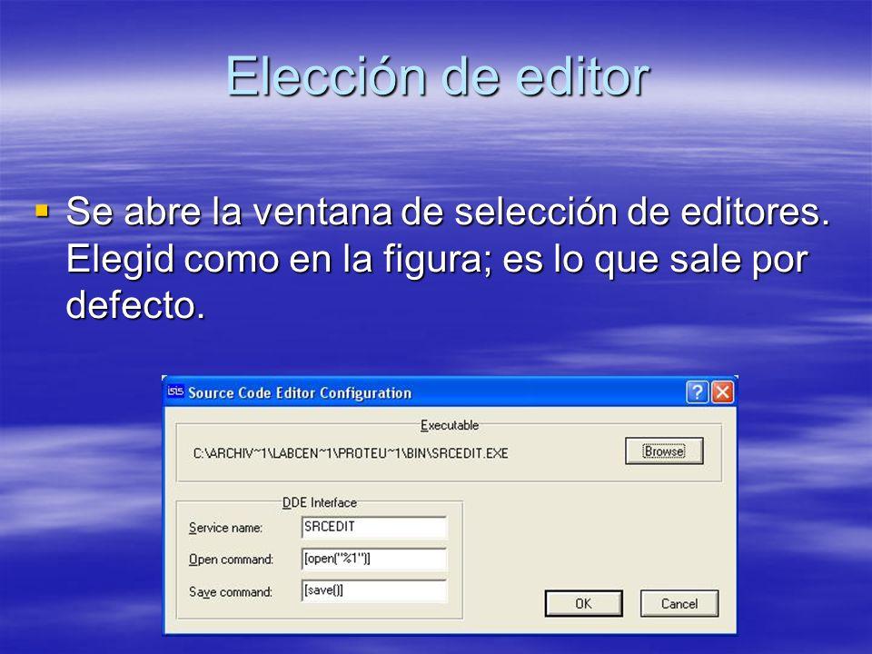 Elección de editor Se abre la ventana de selección de editores. Elegid como en la figura; es lo que sale por defecto. Se abre la ventana de selección
