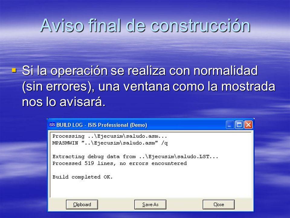 Aviso final de construcción Si la operación se realiza con normalidad (sin errores), una ventana como la mostrada nos lo avisará. Si la operación se r