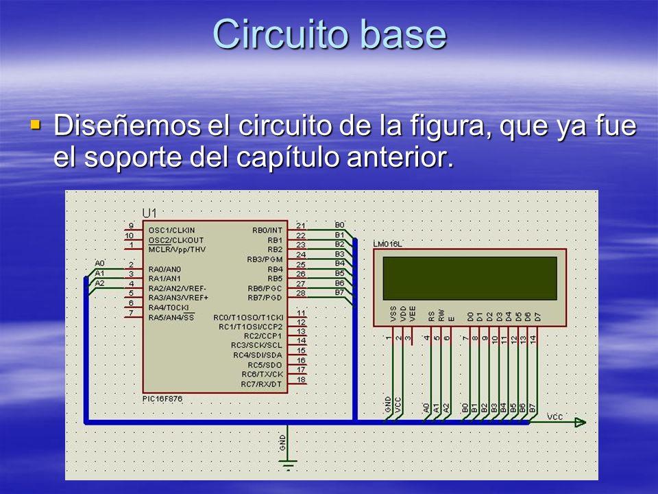 Circuito base Diseñemos el circuito de la figura, que ya fue el soporte del capítulo anterior. Diseñemos el circuito de la figura, que ya fue el sopor