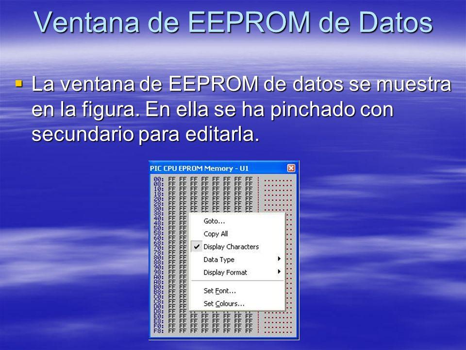 Ventana de EEPROM de Datos La ventana de EEPROM de datos se muestra en la figura. En ella se ha pinchado con secundario para editarla. La ventana de E