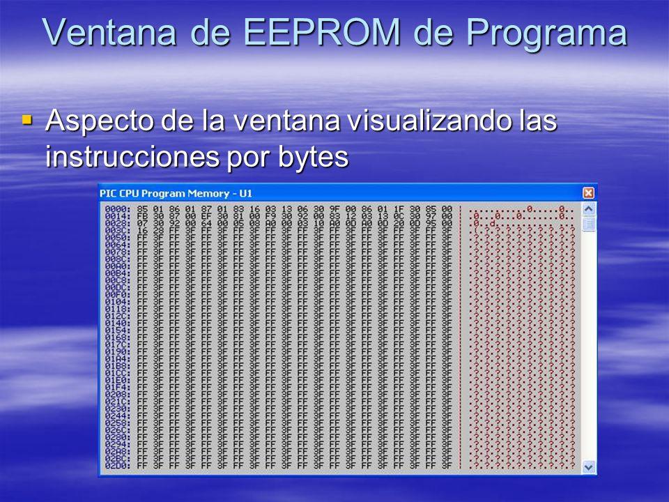 Ventana de EEPROM de Programa Aspecto de la ventana visualizando las instrucciones por bytes Aspecto de la ventana visualizando las instrucciones por