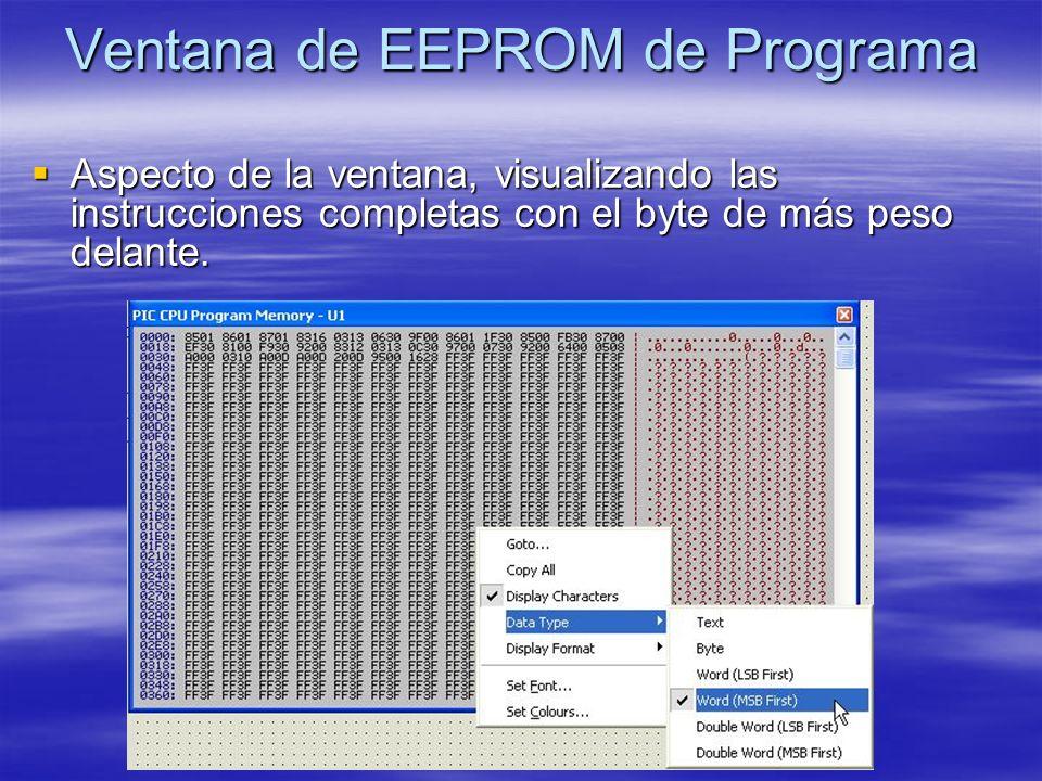 Ventana de EEPROM de Programa Aspecto de la ventana, visualizando las instrucciones completas con el byte de más peso delante. Aspecto de la ventana,