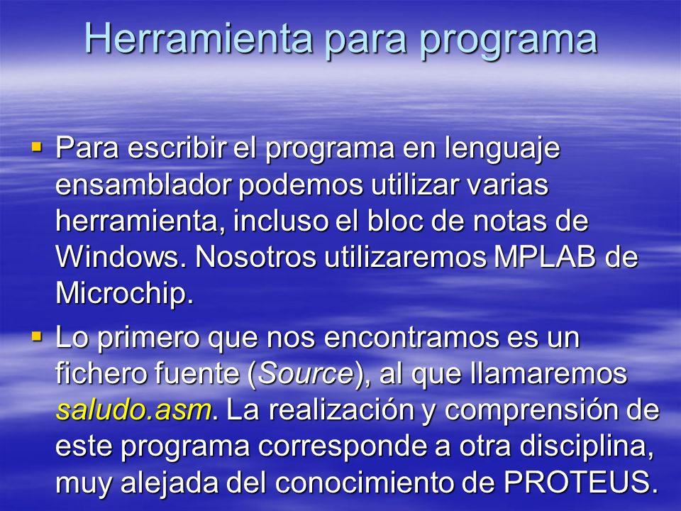 Herramienta para programa Para escribir el programa en lenguaje ensamblador podemos utilizar varias herramienta, incluso el bloc de notas de Windows.