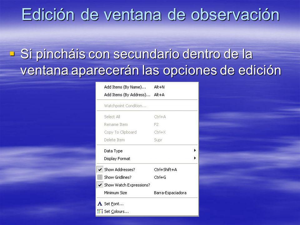 Edición de ventana de observación Si pincháis con secundario dentro de la ventana aparecerán las opciones de edición Si pincháis con secundario dentro