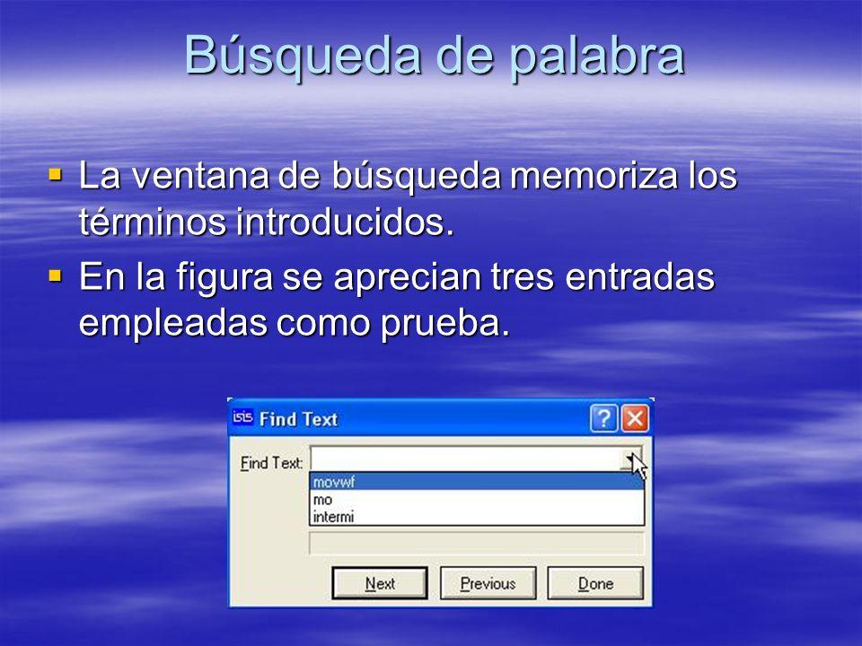 Búsqueda de palabra La ventana de búsqueda memoriza los términos introducidos. La ventana de búsqueda memoriza los términos introducidos. En la figura