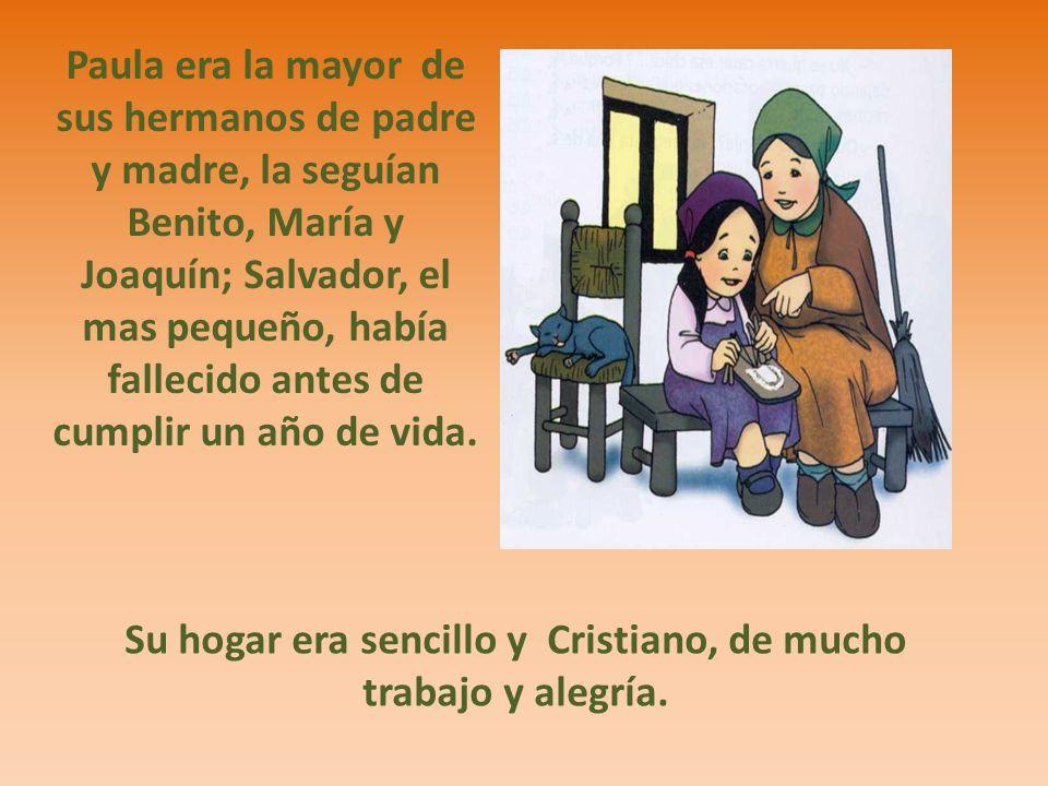 Paula era la mayor de sus hermanos de padre y madre, la seguían Benito, María y Joaquín; Salvador, el mas pequeño, había fallecido antes de cumplir un