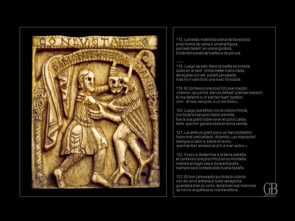 112. La bestia maledicta plena de travessura priso forma de carne e umanal figura, paróseli delant` en una angostura, Diziéndoli palabras fuertes e de