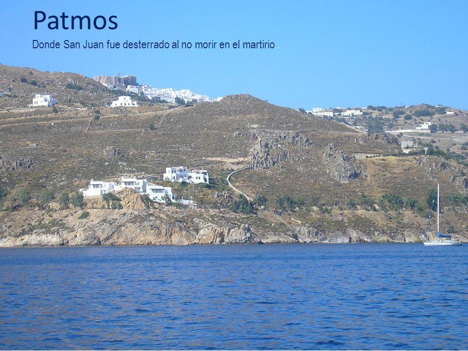 Patmos Donde San Juan fue desterrado al no morir en el martirio.