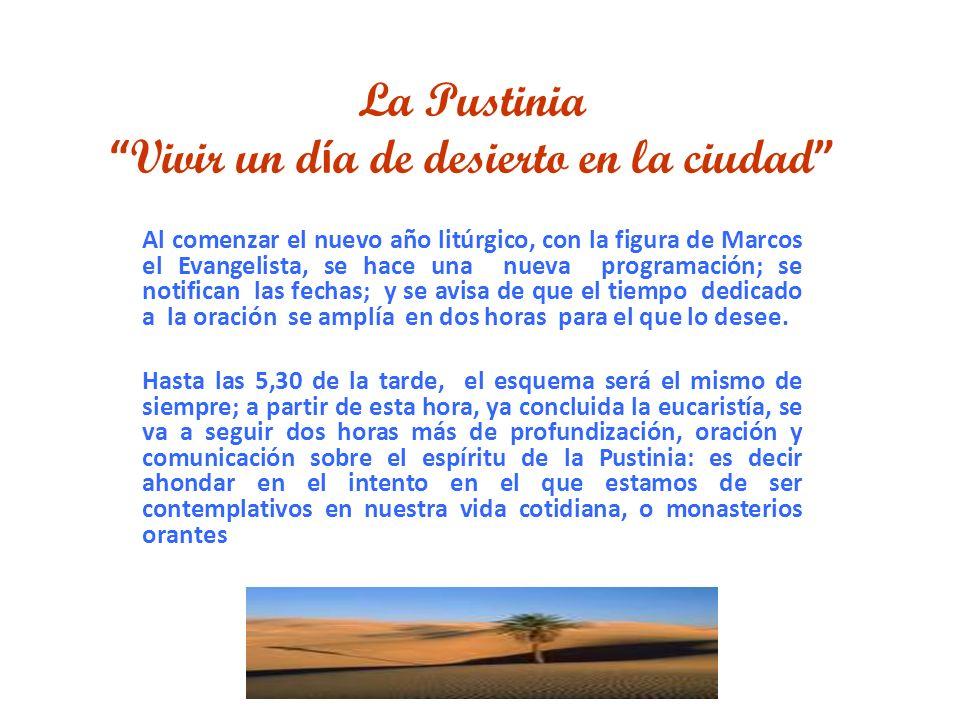 La Pustinia Vivir un d í a de desierto en la ciudad Al comenzar el nuevo año litúrgico, con la figura de Marcos el Evangelista, se hace una nueva prog