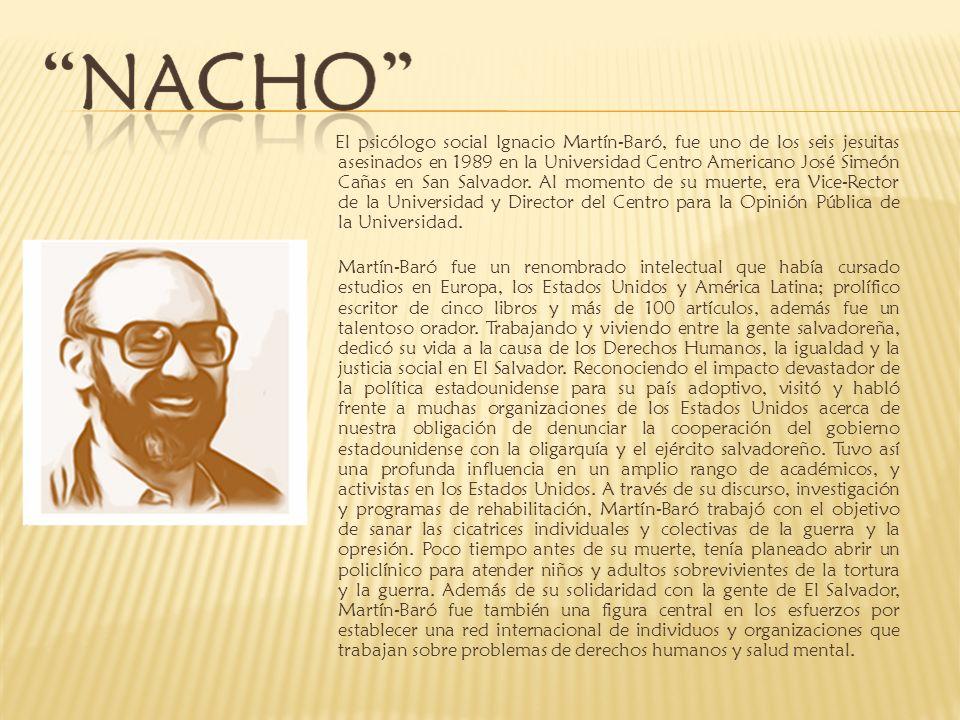 El psicólogo social Ignacio Martín-Baró, fue uno de los seis jesuitas asesinados en 1989 en la Universidad Centro Americano José Simeón Cañas en San S