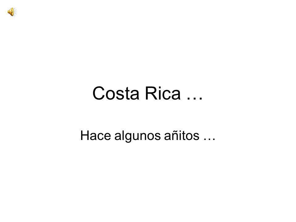 Los invito a dar un paseo por la Costa Rica sin Internet, sin celulares, sin minifaldas, sin Hummers, sin motos, sin ruido, sin humo, sin estrés y sobre todo, sin tanta gente por las calles… Espero que sea de su agrado.