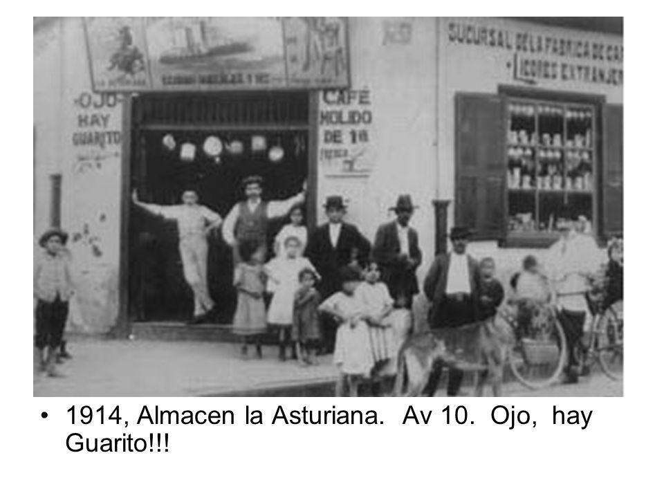 1914, Almacen la Asturiana. Av 10. Ojo, hay Guarito!!!