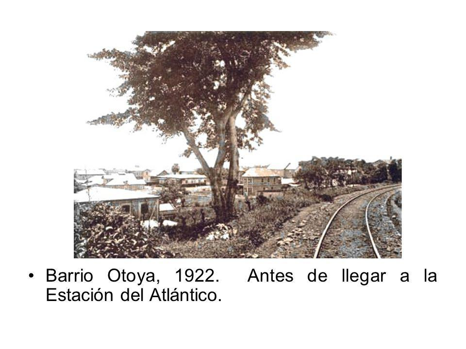 Barrio Otoya, 1922. Antes de llegar a la Estación del Atlántico.