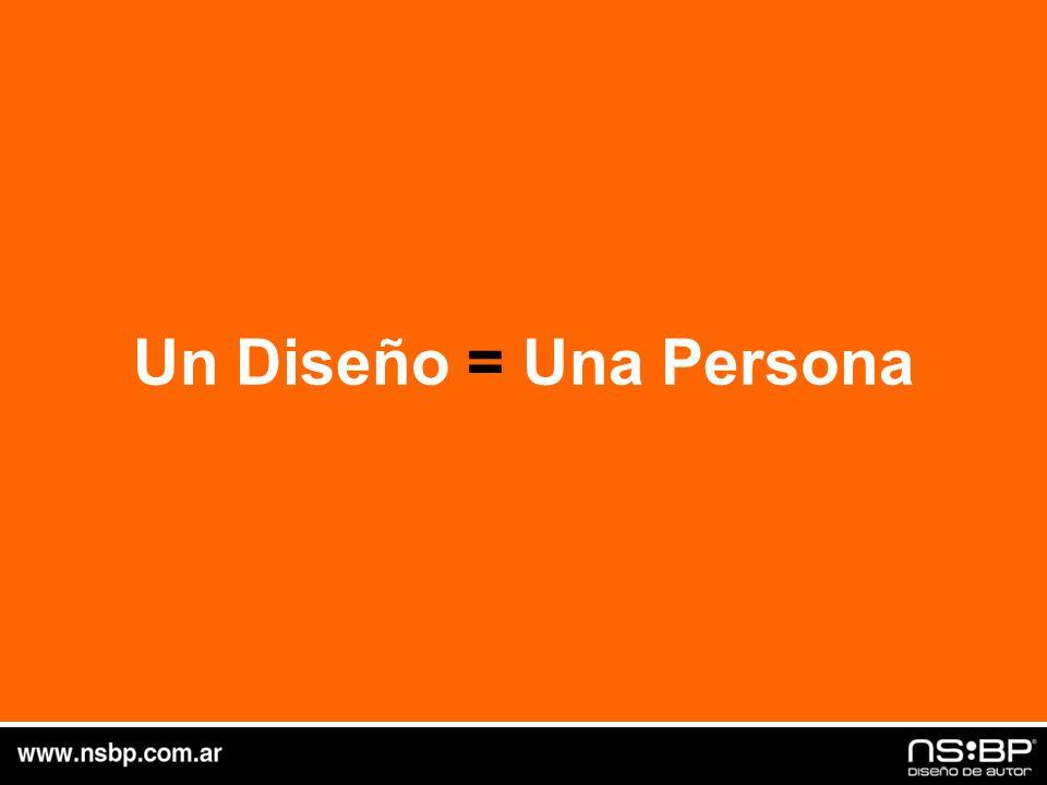 Un Diseño = Una Persona