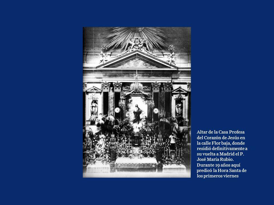 Altar de la Casa Profesa del Corazón de Jesús en la calle Flor baja, donde residió definitivamente a su vuelta a Madrid el P. José María Rubio. Durant