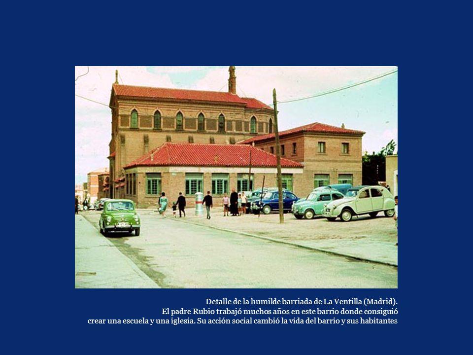 Detalle de la humilde barriada de La Ventilla (Madrid). El padre Rubio trabajó muchos años en este barrio donde consiguió crear una escuela y una igle