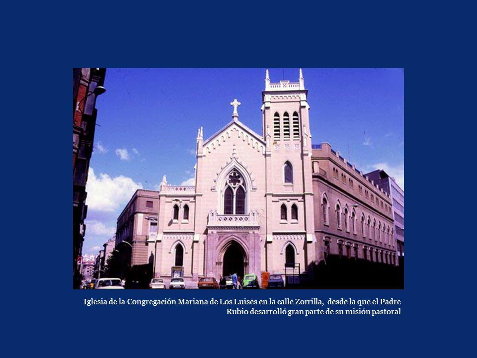 Iglesia de la Congregación Mariana de Los Luises en la calle Zorrilla, desde la que el Padre Rubio desarrolló gran parte de su misión pastoral
