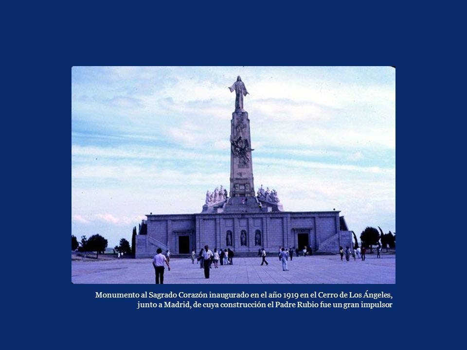 Monumento al Sagrado Corazón inaugurado en el año 1919 en el Cerro de Los Ángeles, junto a Madrid, de cuya construcción el Padre Rubio fue un gran imp