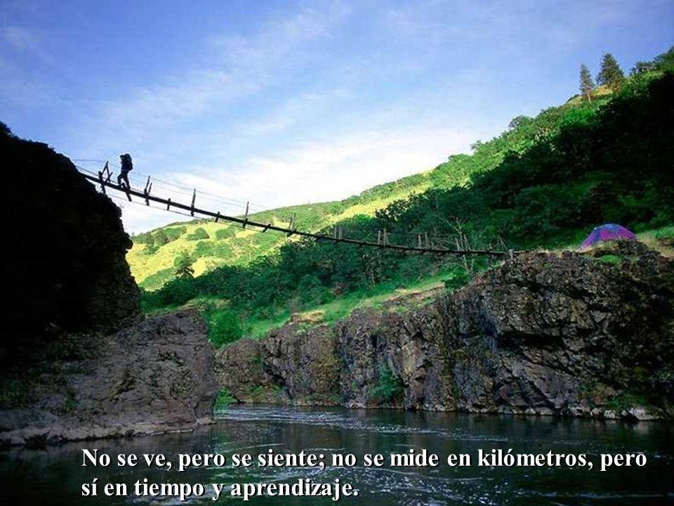 No se ve, pero se siente; no se mide en kilómetros, pero sí en tiempo y aprendizaje.