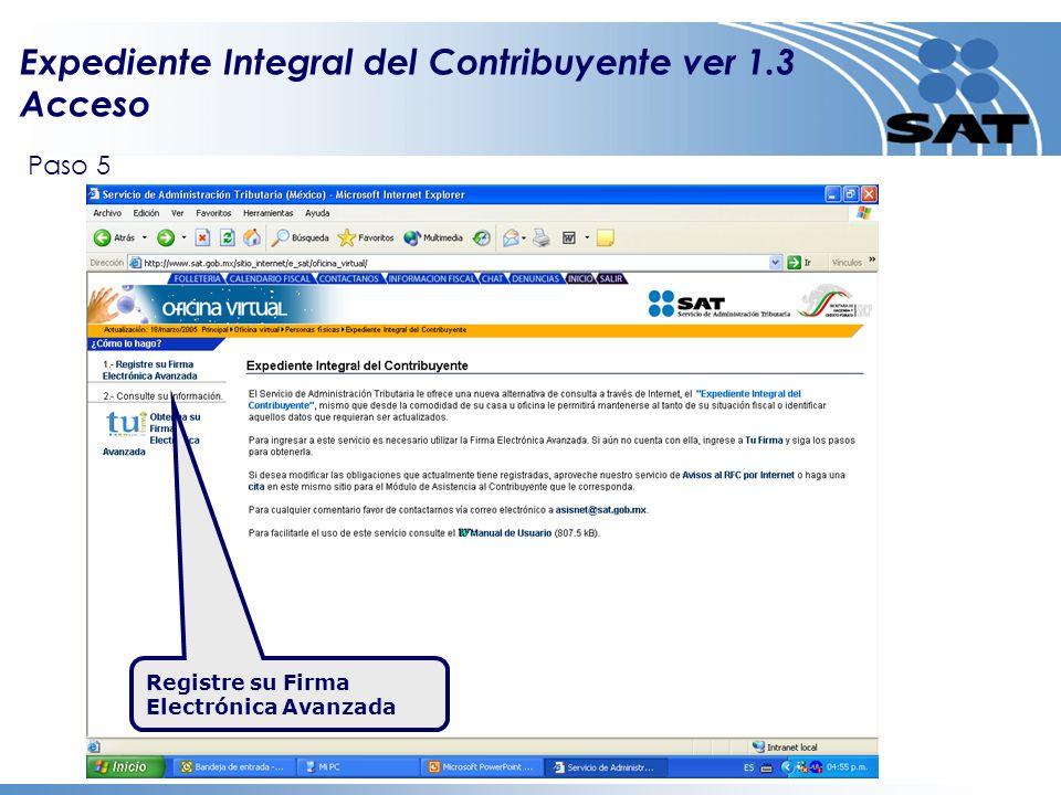 Expediente Integral del Contribuyente ver 1.3 Acceso Registre su Firma Electrónica Avanzada Paso 5