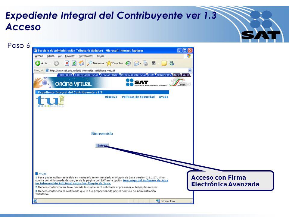 Expediente Integral del Contribuyente ver 1.3 Acceso Acceso con Firma Electrónica Avanzada Paso 6
