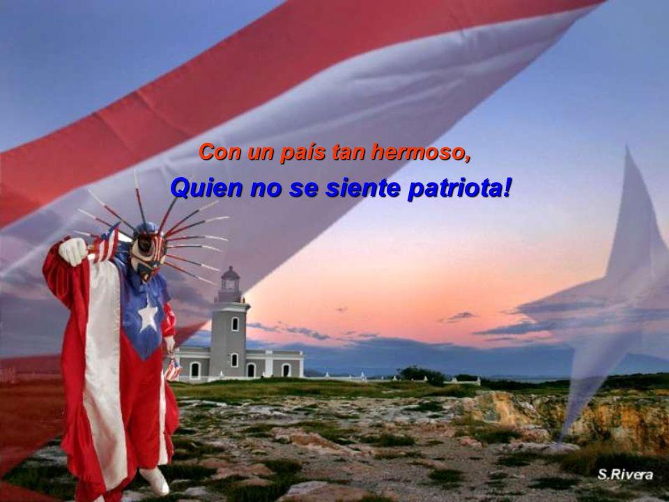 Con un país tan hermoso, Quien no se siente patriota!
