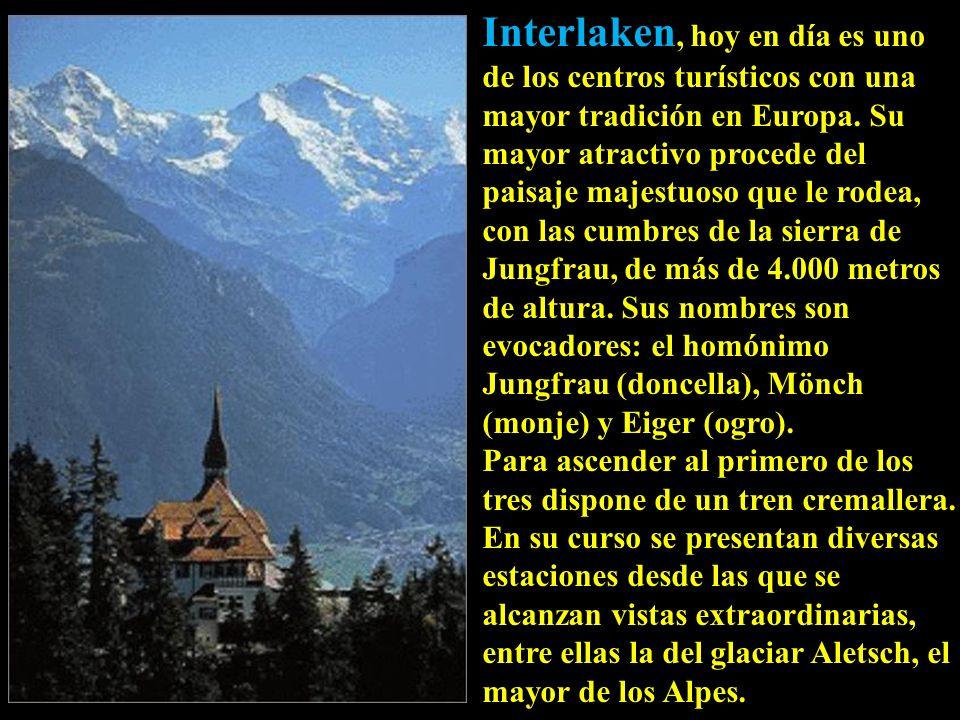 Interlaken, hoy en día es uno de los centros turísticos con una mayor tradición en Europa.