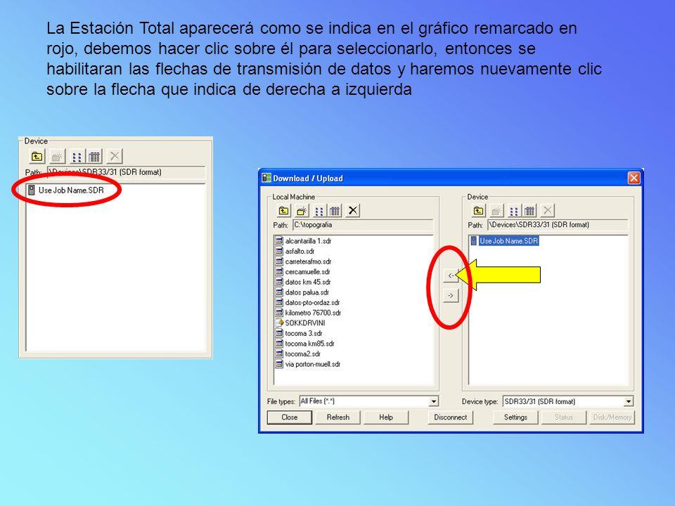 La Estación Total aparecerá como se indica en el gráfico remarcado en rojo, debemos hacer clic sobre él para seleccionarlo, entonces se habilitaran las flechas de transmisión de datos y haremos nuevamente clic sobre la flecha que indica de derecha a izquierda