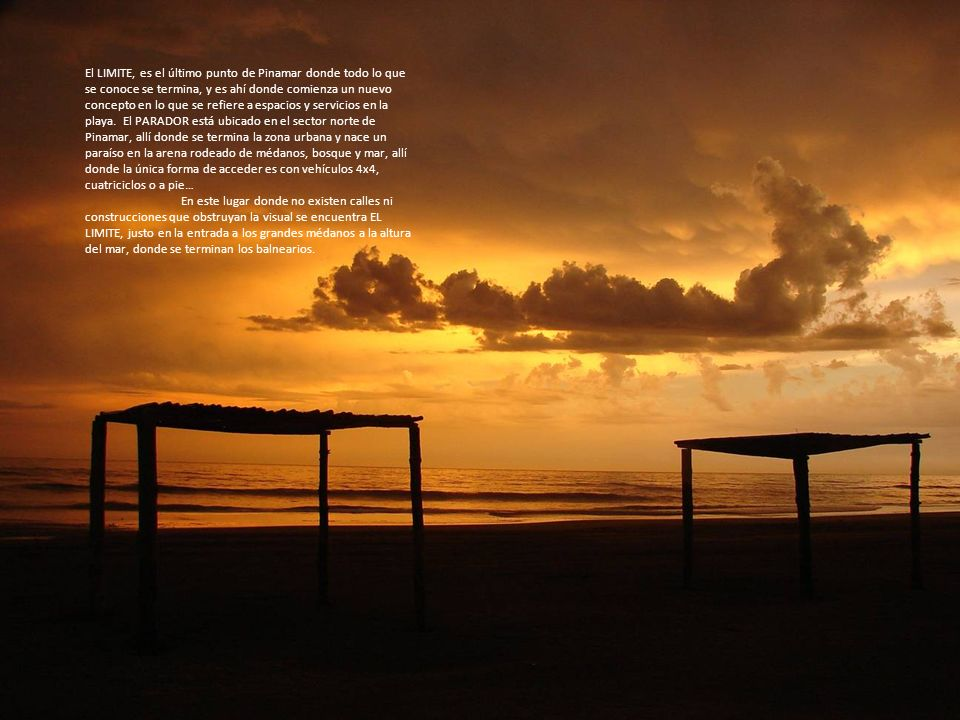 El LIMITE, es el último punto de Pinamar donde todo lo que se conoce se termina, y es ahí donde comienza un nuevo concepto en lo que se refiere a espacios y servicios en la playa.