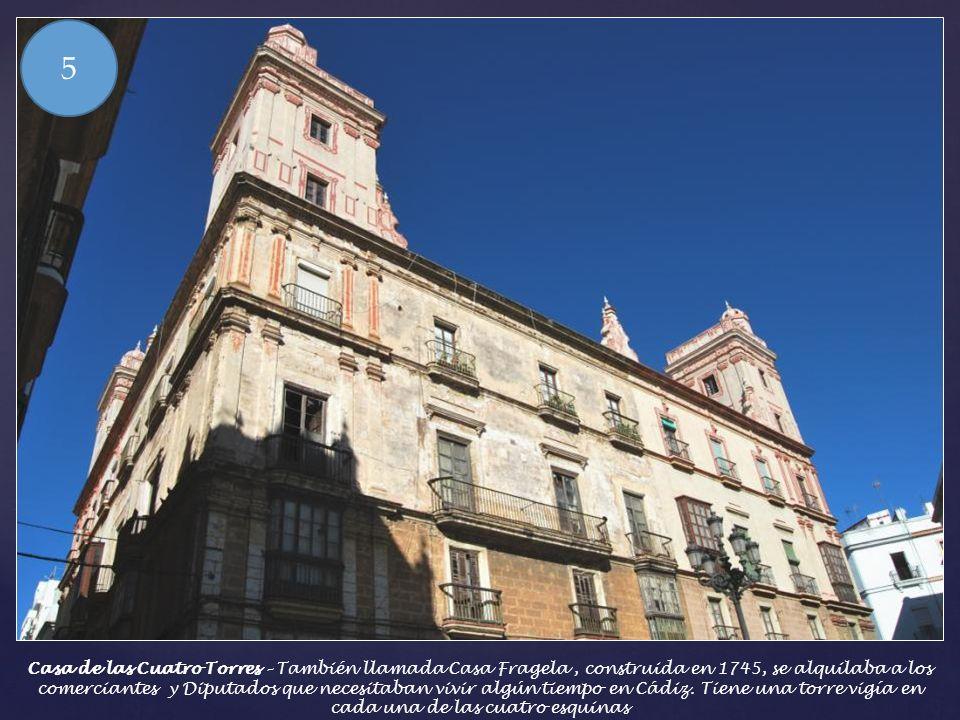 Casa de las Cinco Torres – En realidad 5 edificios construidos en 1771 situados en la zona noble cerca del puerto. Estas torres vigía izaban banderas