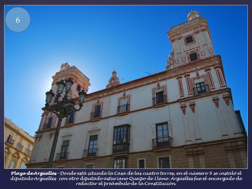 Casa de las Cuatro Torres – También llamada Casa Fragela, construida en 1745, se alquilaba a los comerciantes y Diputados que necesitaban vivir algún