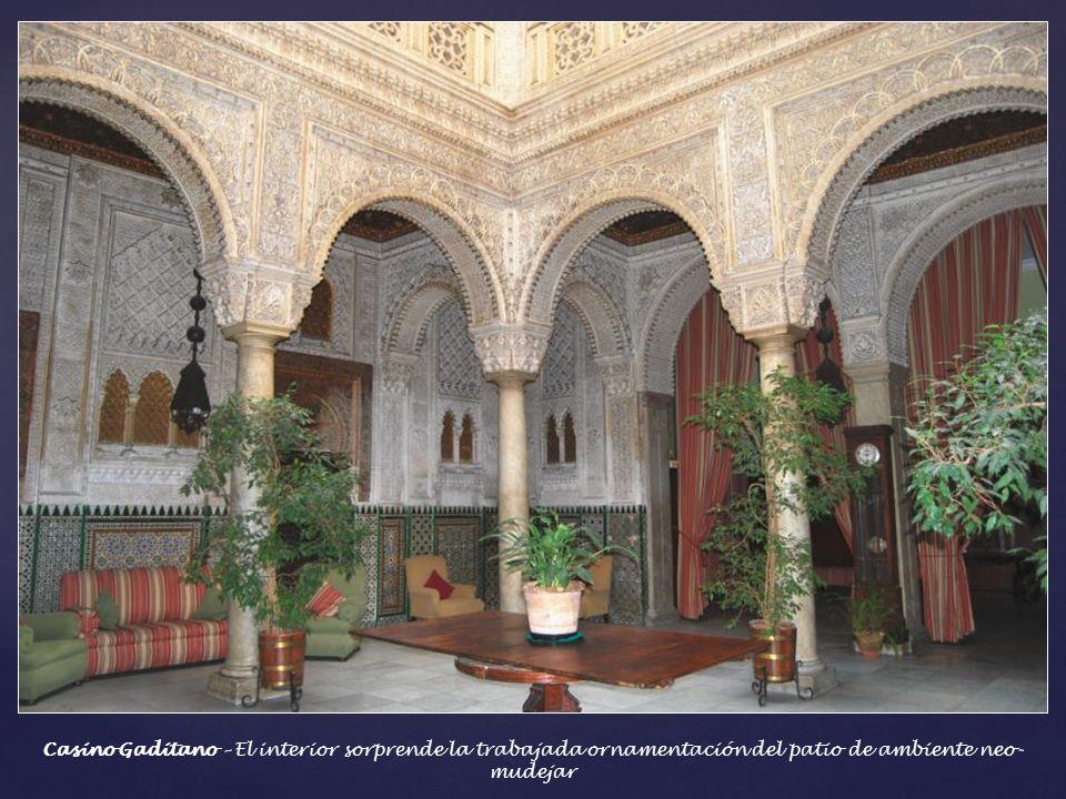 Casino Gaditano – Edificio pintoresco de origen barroco es en la actualidad sede de la Fundación de Estudios Constitucionales de 1812 A