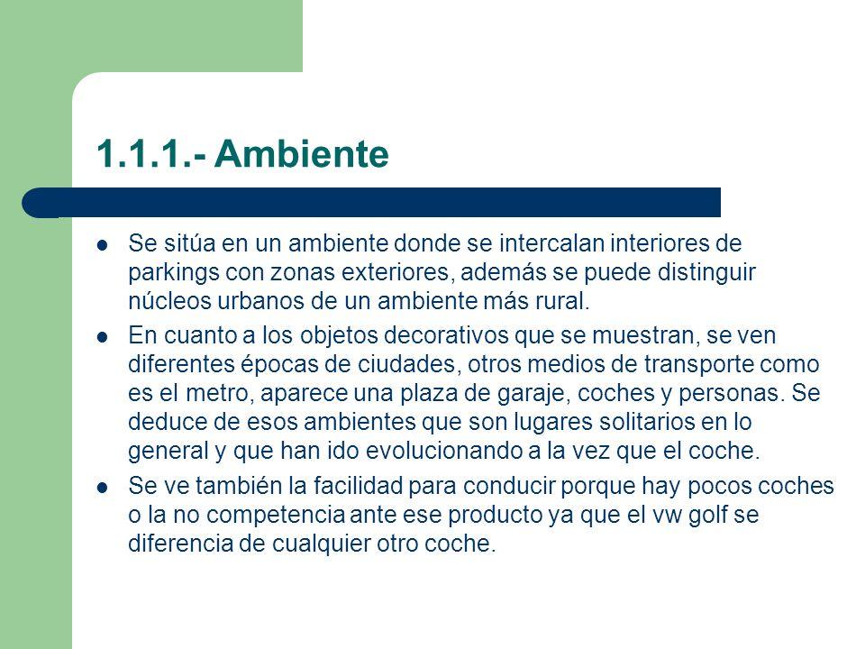 1.1.1.- Ambiente Se sitúa en un ambiente donde se intercalan interiores de parkings con zonas exteriores, además se puede distinguir núcleos urbanos d