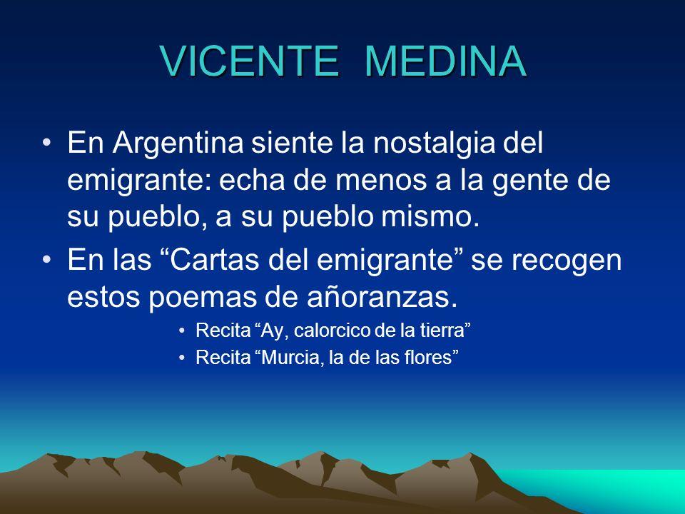 VICENTE MEDINA En Argentina siente la nostalgia del emigrante: echa de menos a la gente de su pueblo, a su pueblo mismo.