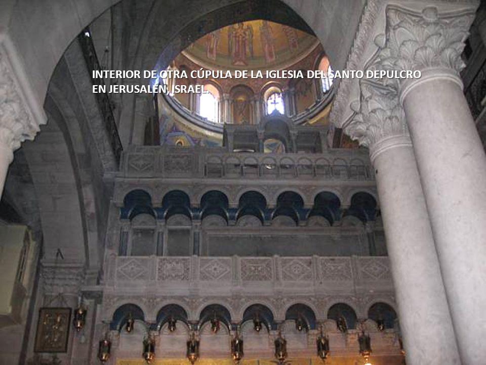 Sábado, 22 de Febrero de 2014101 INTERIOR DE CÚPULA DE IGLESIA DEL SANTO SEPULCRO