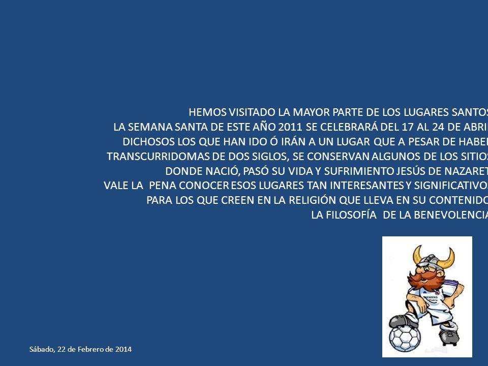 Sábado, 22 de Febrero de 2014106 MONTE DE LOS OLIVOS EN LA ACTUALIDAD