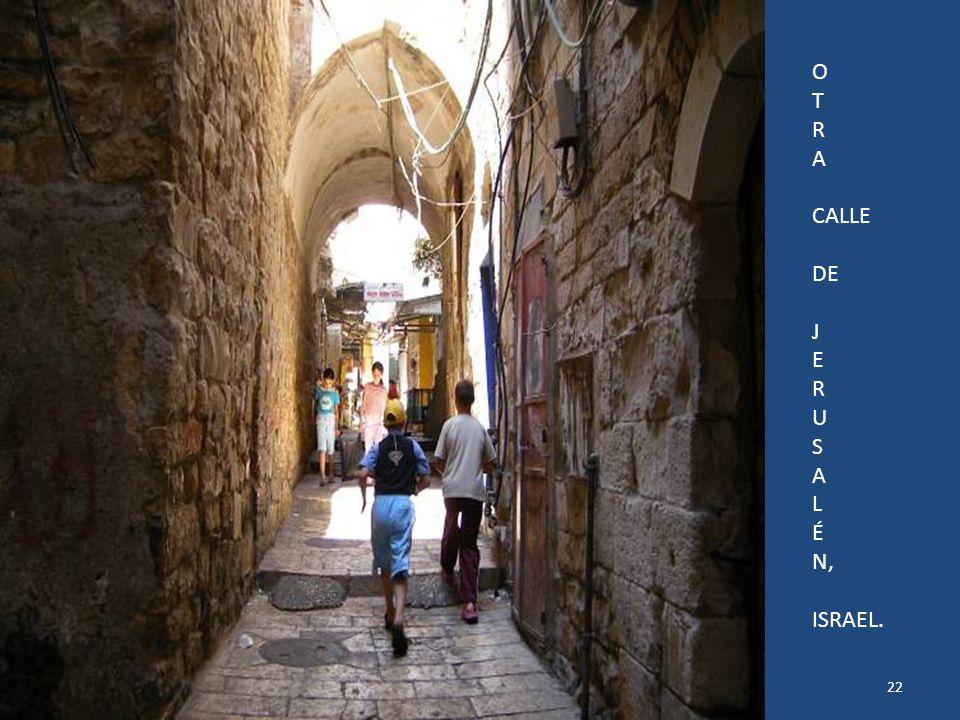 Sábado, 22 de Febrero de 201421 CALLEJUELA DE JERUSALÉN, ISRAEL