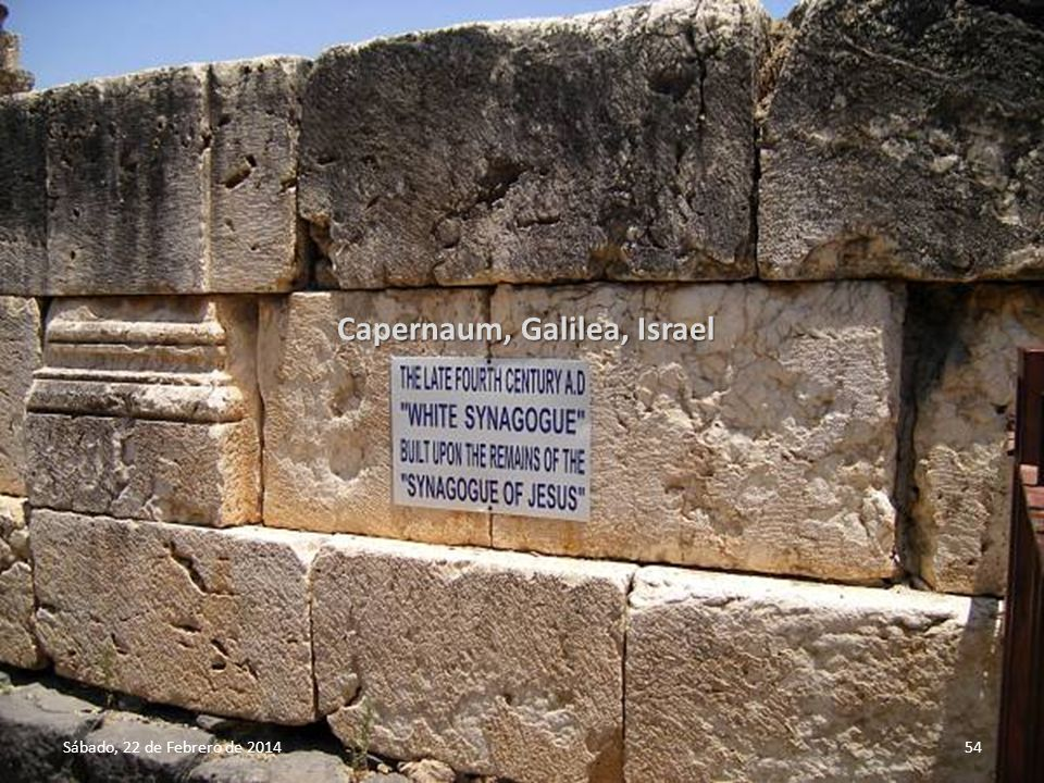 Sábado, 22 de Febrero de 201453 Capernaum, Galilea, Israel