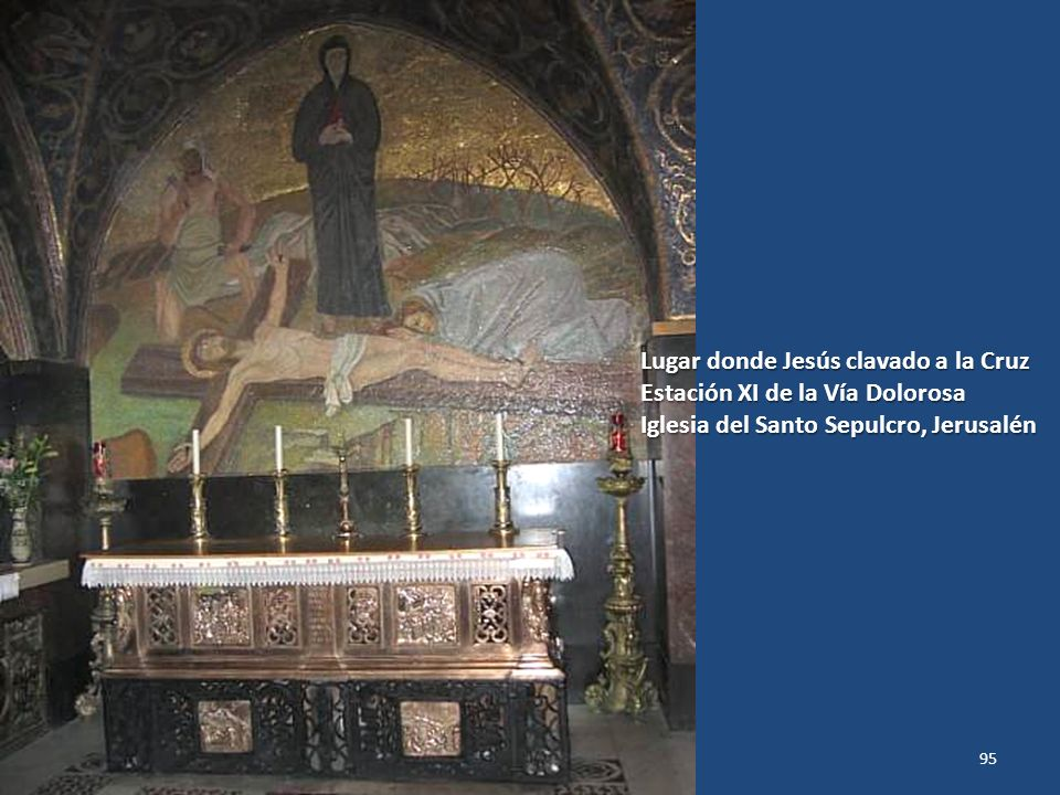 Sábado, 22 de Febrero de 201494 ESTAMOS EN EL INTERIOR DE LA IGLESIA DEL SANTO SEPULCRO Nuestra Señora de los Dolores Iglesia del Santo Sepulcro, Jeru