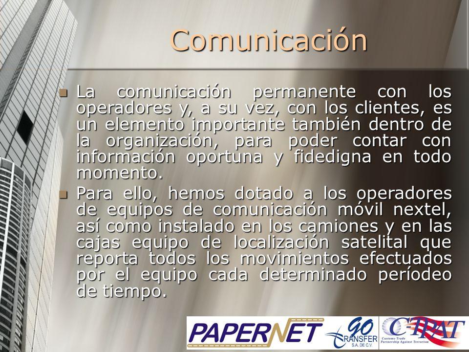 Comunicación La comunicación permanente con los operadores y, a su vez, con los clientes, es un elemento importante también dentro de la organización,