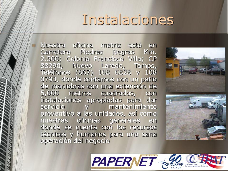 Instalaciones Nuestra oficina matriz está en Carretera Piedras Negras Km. 2.500; Colonia Francisco Villa; CP 88290, Nuevo Laredo, Tamps, Teléfonos (86