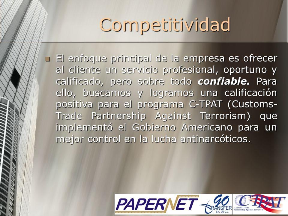 Competitividad El enfoque principal de la empresa es ofrecer al cliente un servicio profesional, oportuno y calificado, pero sobre todo confiable. Par