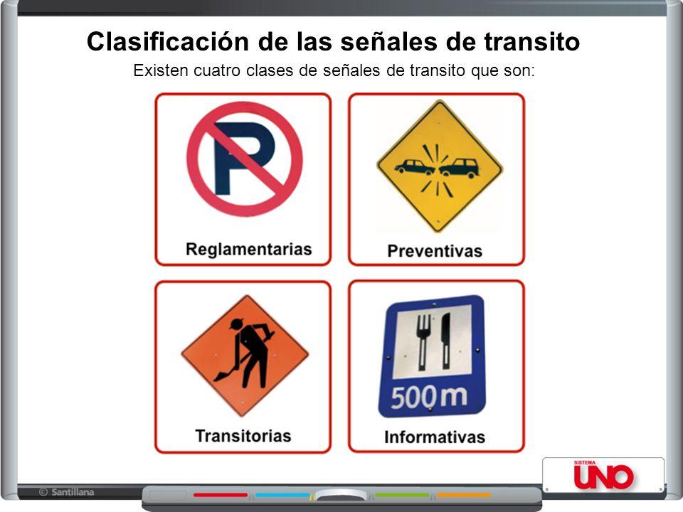 Existen cuatro clases de señales de transito que son: Clasificación de las señales de transito